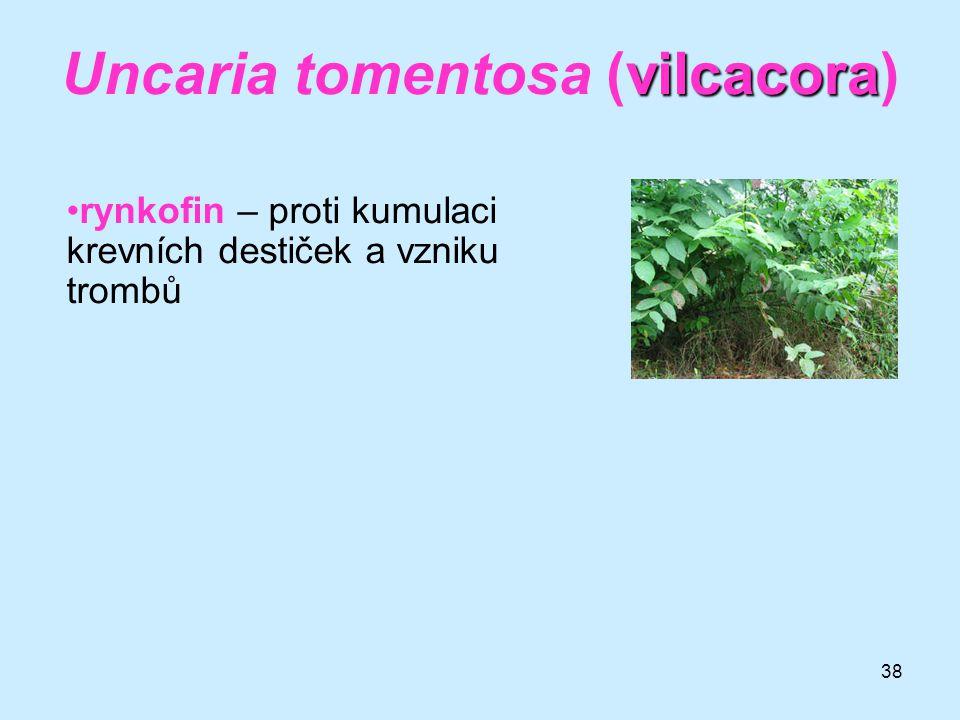38 vilcacora Uncaria tomentosa (vilcacora) •rynkofin – proti kumulaci krevních destiček a vzniku trombů