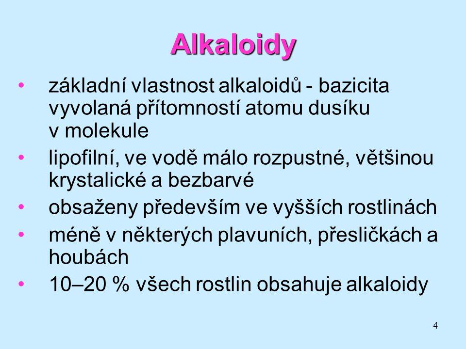4 Alkaloidy •základní vlastnost alkaloidů - bazicita vyvolaná přítomností atomu dusíku v molekule •lipofilní, ve vodě málo rozpustné, většinou krystal