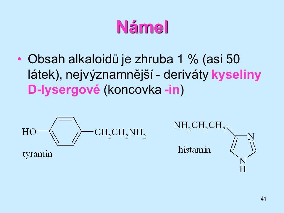 41 Námel •Obsah alkaloidů je zhruba 1 % (asi 50 látek), nejvýznamnější - deriváty kyseliny D-lysergové (koncovka -in)