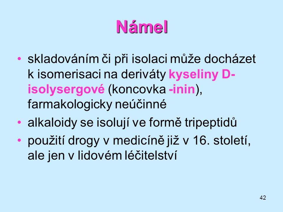 42 Námel •skladováním či při isolaci může docházet k isomerisaci na deriváty kyseliny D- isolysergové (koncovka -inin), farmakologicky neúčinné •alkal