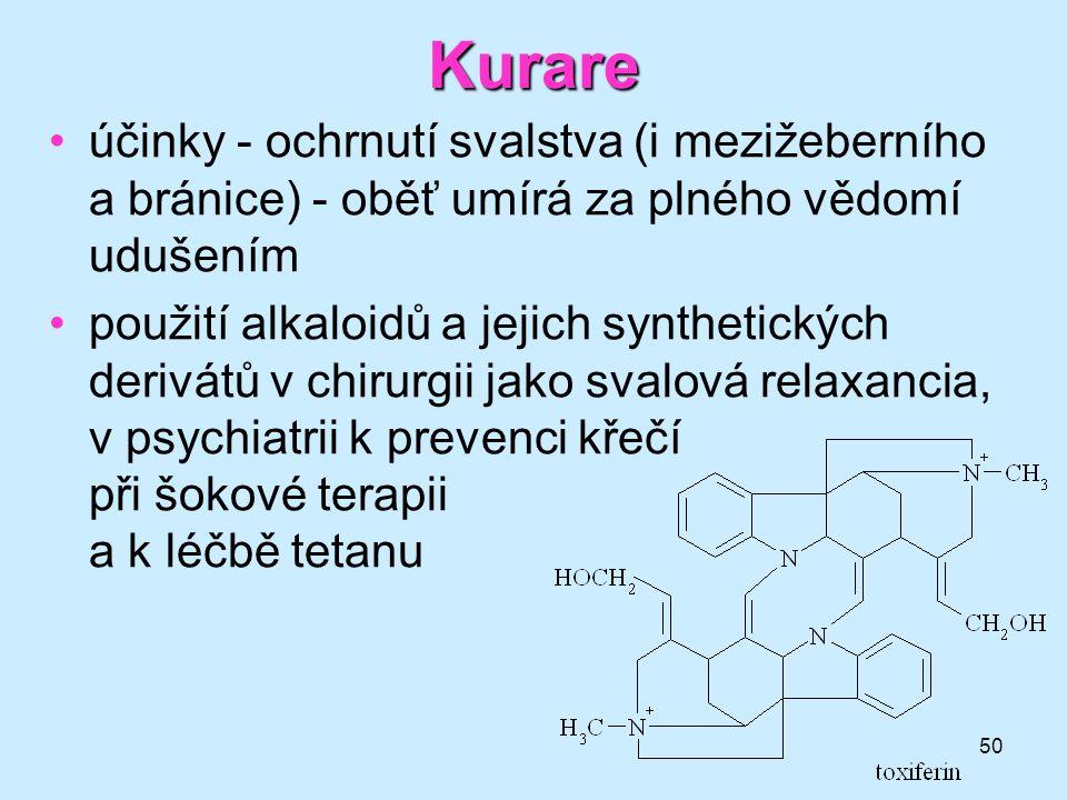 50 Kurare •účinky - ochrnutí svalstva (i mezižeberního a bránice) - oběť umírá za plného vědomí udušením •použití alkaloidů a jejich synthetických der