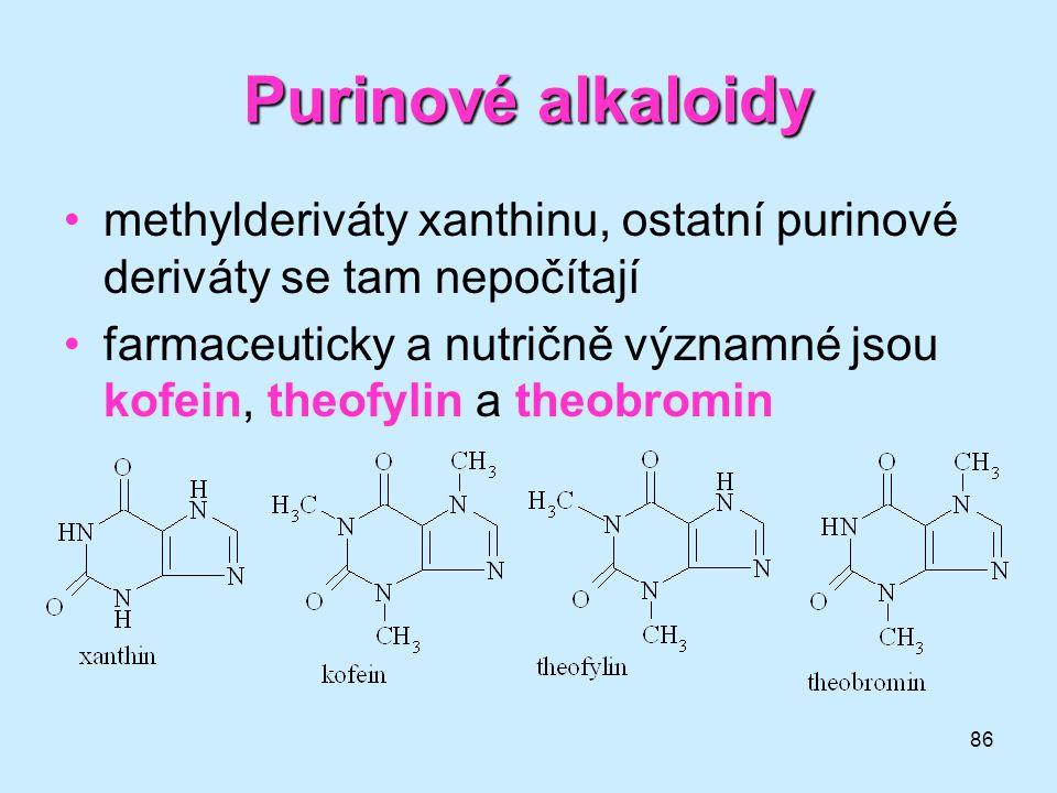 86 Purinové alkaloidy •methylderiváty xanthinu, ostatní purinové deriváty se tam nepočítají •farmaceuticky a nutričně významné jsou kofein, theofylin