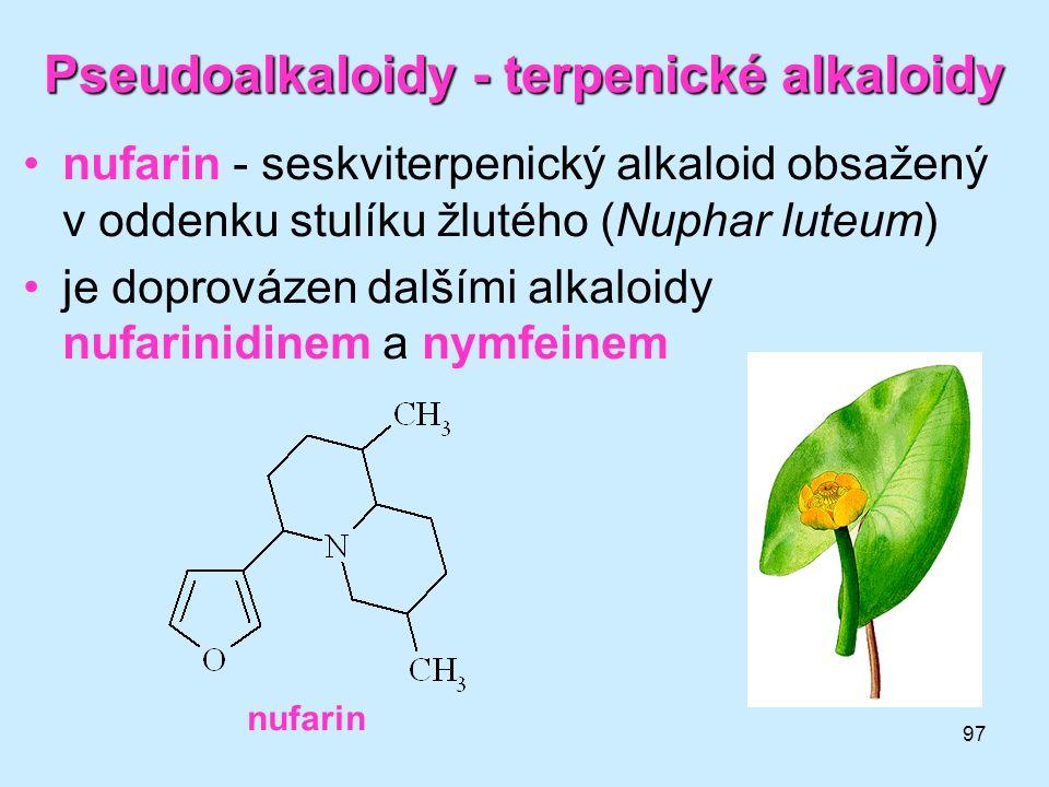 97 Pseudoalkaloidy - terpenické alkaloidy •nufarin - seskviterpenický alkaloid obsažený v oddenku stulíku žlutého (Nuphar luteum) •je doprovázen další