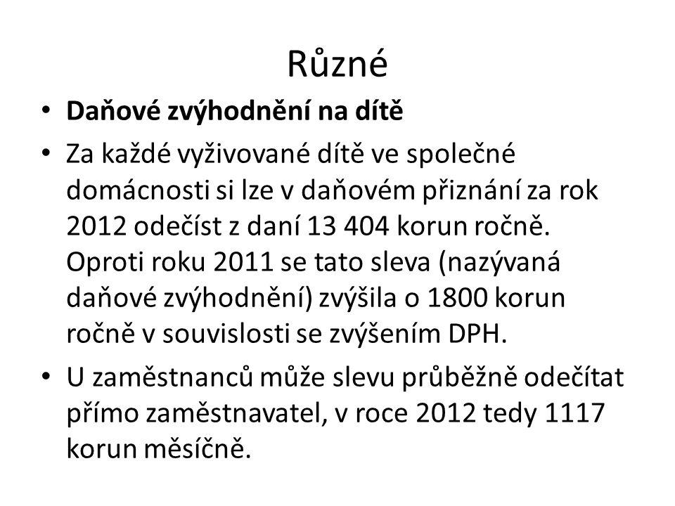 Různé • Daňové zvýhodnění na dítě • Za každé vyživované dítě ve společné domácnosti si lze v daňovém přiznání za rok 2012 odečíst z daní 13 404 korun