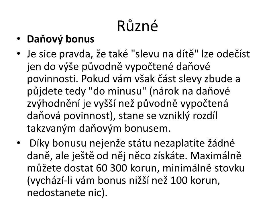Různé • Daňový bonus • Je sice pravda, že také