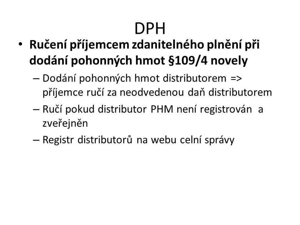 DPH • Ručení příjemcem zdanitelného plnění při dodání pohonných hmot §109/4 novely – Dodání pohonných hmot distributorem => příjemce ručí za neodveden