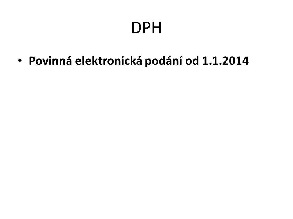 DPH • Povinná elektronická podání od 1.1.2014