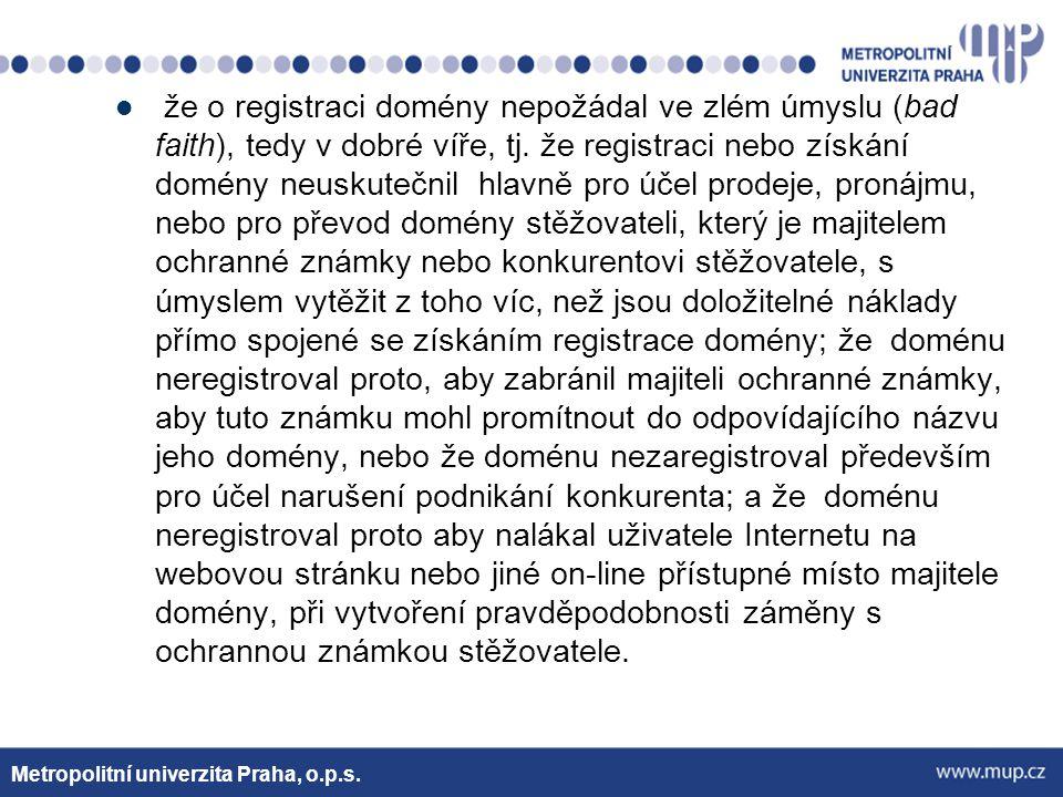 Způsob podání a obsah stížnosti Stížnost proti zaregistrované generické doméně může podat fyzická nebo právnická osoba u některé ze shora uvedených Pověřených organizací k provádění řízení o těchto podaných stížnostech, v popisovaném případě u Arbitrážního a mediačního centra WIPO (Arbitration and Mediation Center) v Ženevě.