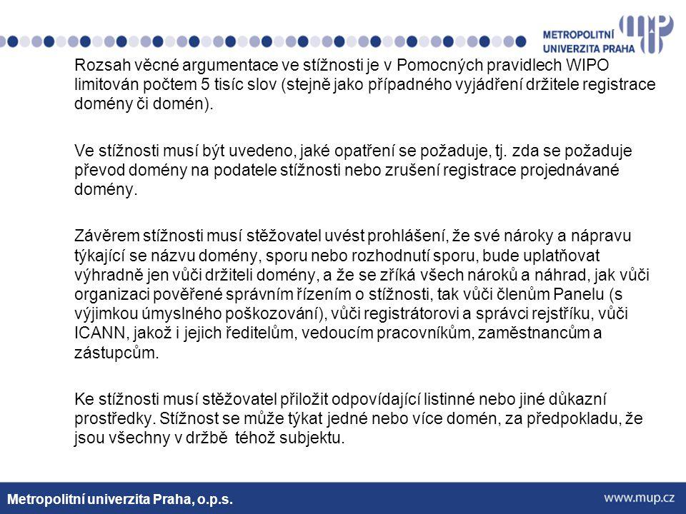 Rozsah věcné argumentace ve stížnosti je v Pomocných pravidlech WIPO limitován počtem 5 tisíc slov (stejně jako případného vyjádření držitele registra