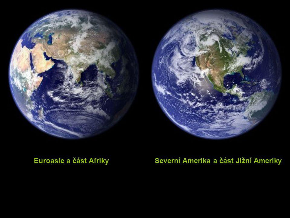 Euroasie a část AfrikySeverní Amerika a část Jižní Ameriky