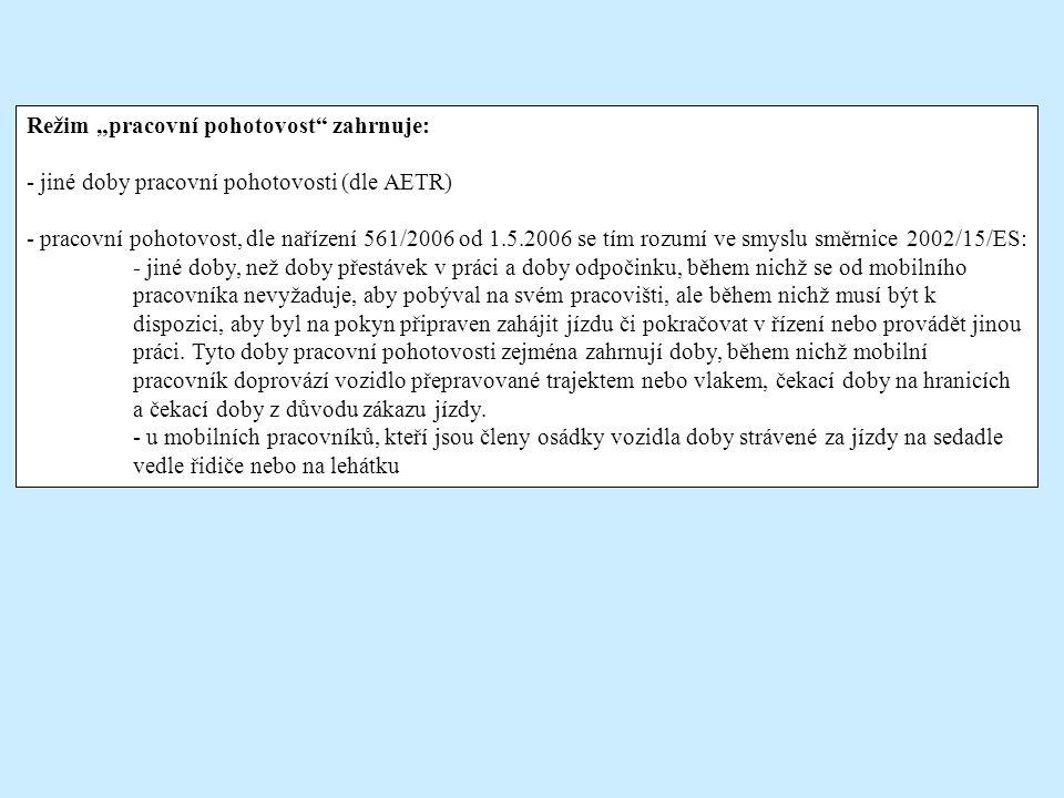 """Režim """"pracovní pohotovost"""" zahrnuje: - jiné doby pracovní pohotovosti (dle AETR) - pracovní pohotovost, dle nařízení 561/2006 od 1.5.2006 se tím rozu"""