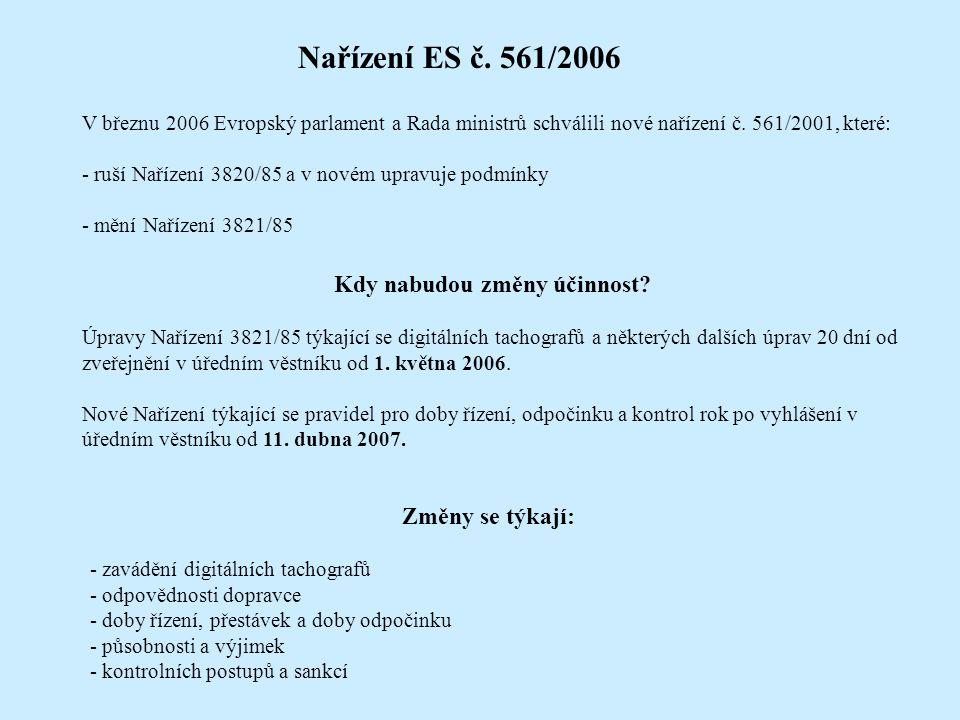 Nařízení ES č. 561/2006 V březnu 2006 Evropský parlament a Rada ministrů schválili nové nařízení č. 561/2001, které: - ruší Nařízení 3820/85 a v novém