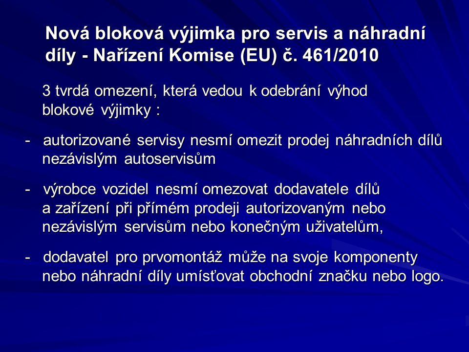Nová bloková výjimka pro servis a náhradní díly - Nařízení Komise (EU) č. 461/2010 Nová bloková výjimka pro servis a náhradní díly - Nařízení Komise (