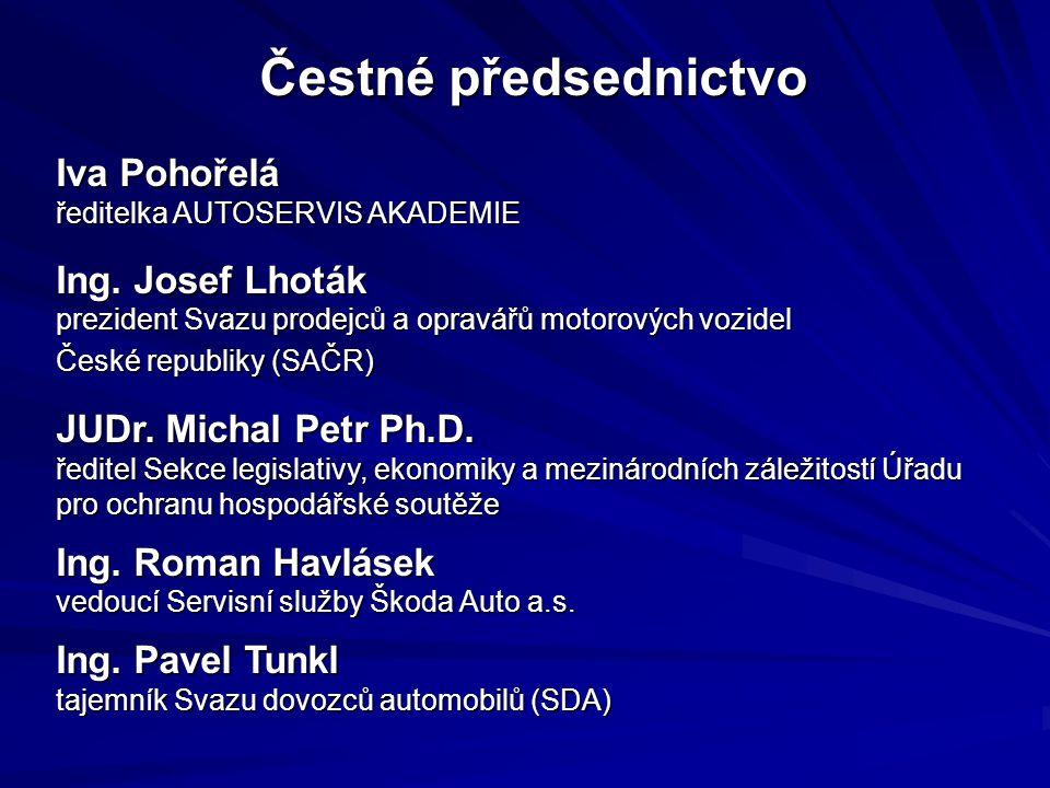 Čestné předsednictvo Iva Pohořelá ředitelka AUTOSERVIS AKADEMIE Iva Pohořelá ředitelka AUTOSERVIS AKADEMIE Ing.