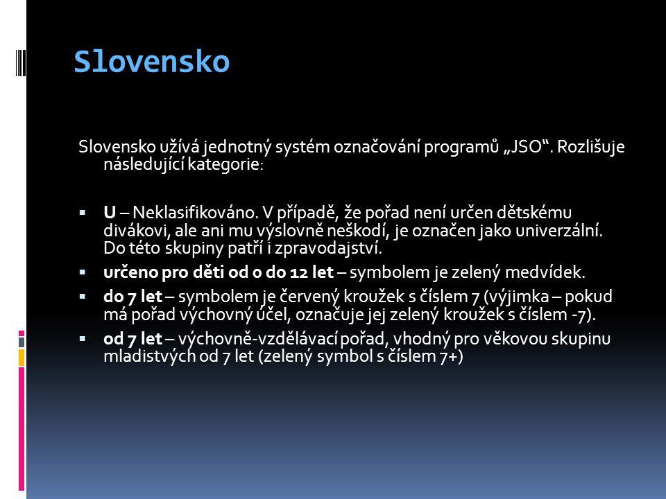 """Slovensko Slovensko užívá jednotný systém označování programů """"JSO ."""
