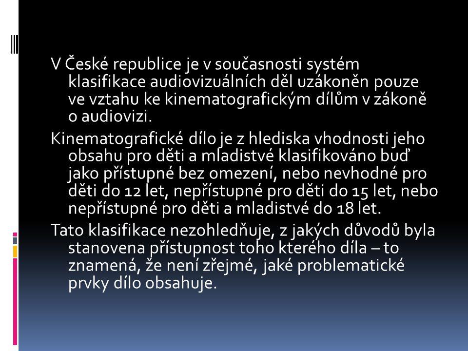 V České republice je v současnosti systém klasifikace audiovizuálních děl uzákoněn pouze ve vztahu ke kinematografickým dílům v zákoně o audiovizi.