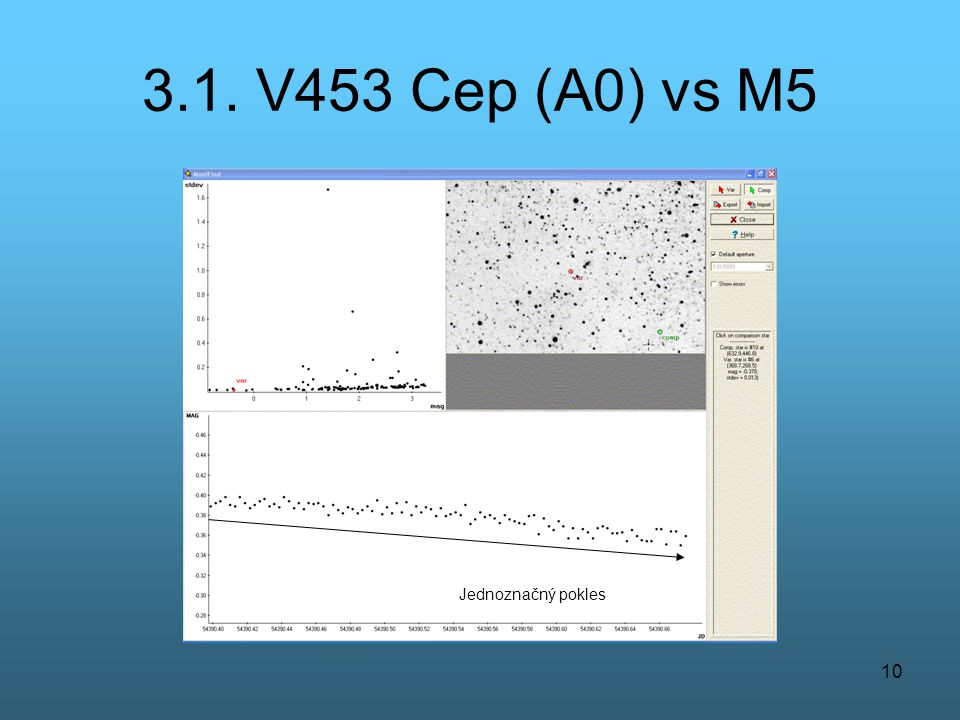 10 3.1. V453 Cep (A0) vs M5 Jednoznačný pokles