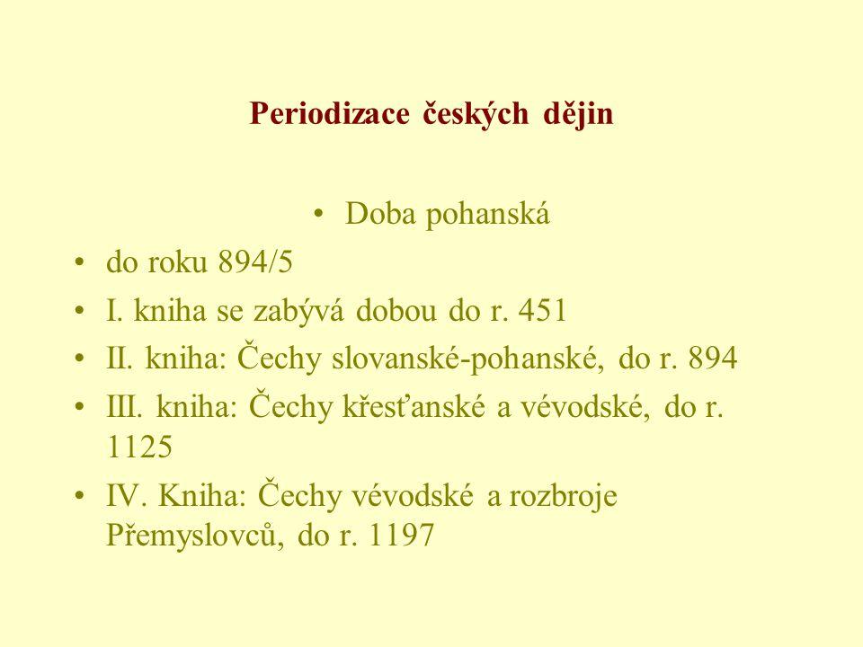 Periodizace českých dějin •Doba pohanská •do roku 894/5 •I.