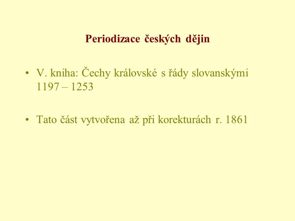 Periodizace českých dějin •V.