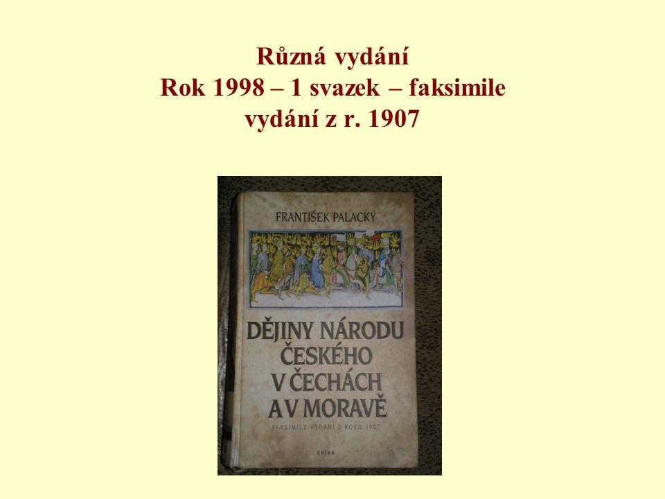 Různá vydání Rok 1998 – 1 svazek – faksimile vydání z r. 1907