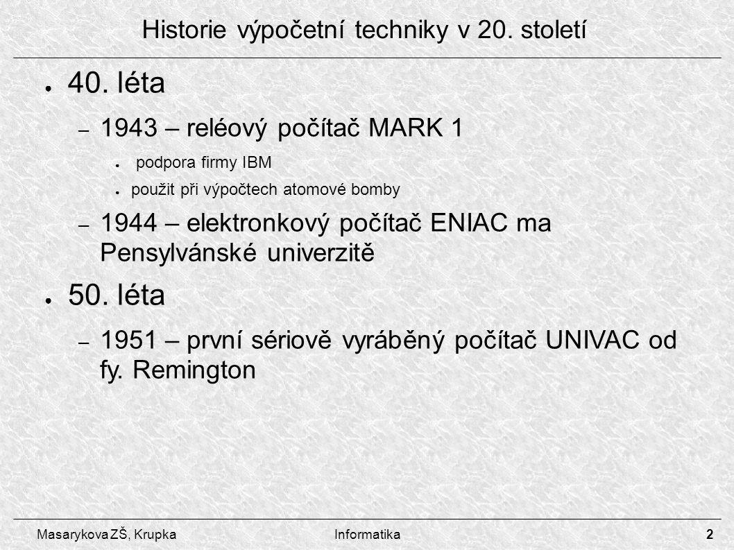 3 Masarykova ZŠ, KrupkaInformatika ● 60.a 70.