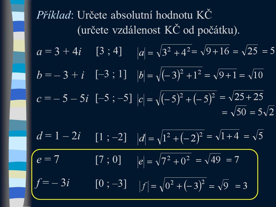 Příklad: Určete absolutní hodnotu KČ (určete vzdálenost KČ od počátku).