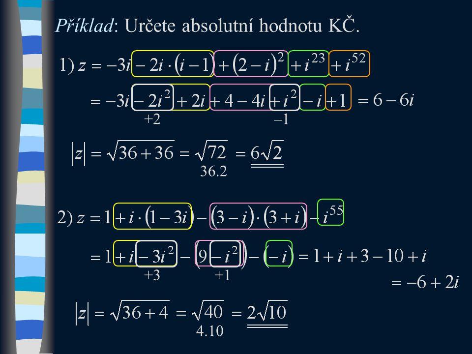 Příklad: Určete absolutní hodnotu KČ. +2–1 36.2 +3+1 4.10