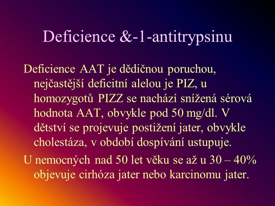 Deficience &-1-antitrypsinu Deficience AAT je dědičnou poruchou, nejčastější deficitní alelou je PIZ, u homozygotů PIZZ se nachází snížená sérová hodn