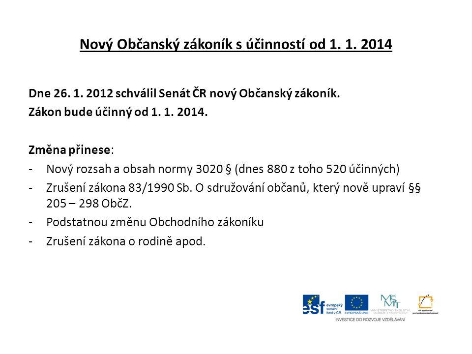 Nový Občanský zákoník s účinností od 1. 1. 2014 Dne 26.
