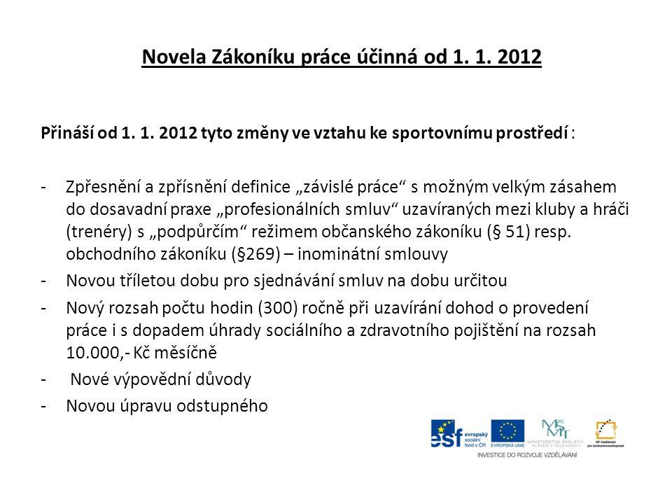 Novela Zákoníku práce účinná od 1. 1. 2012 Přináší od 1.