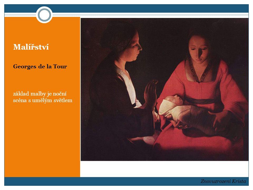 Malířství Georges de la Tour základ malby je noční scéna s umělým světlem Znovuzrození Krista