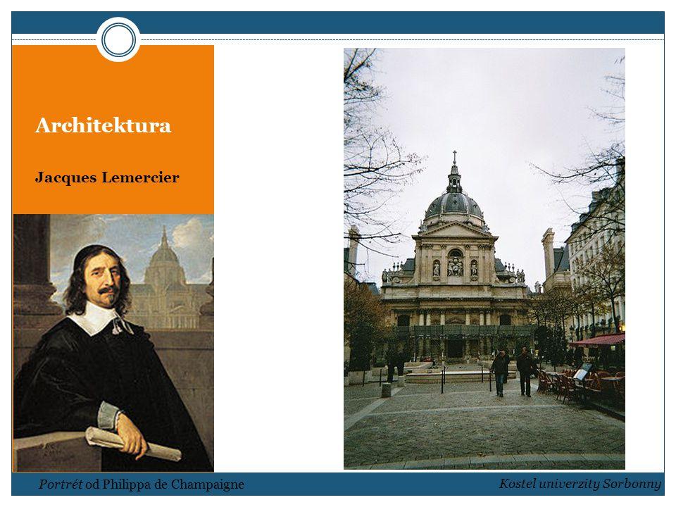 Architektura Louis Le Vau (1612 – 1670) klasicistně zaměřený architekt Ludvíka XIV.