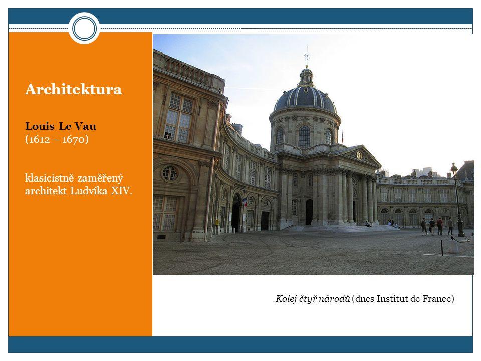 Architektura Louis Le Vau zámek Vaux-le-Vicomte (předobraz Versailles)