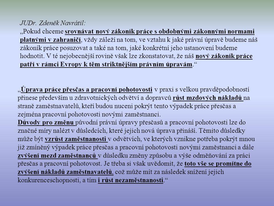 """JUDr. Zdeněk Navrátil: """"Pokud chceme srovnávat nový zákoník práce s obdobnými zákonnými normami platnými v zahraničí, vždy záleží na tom, ve vztahu k"""