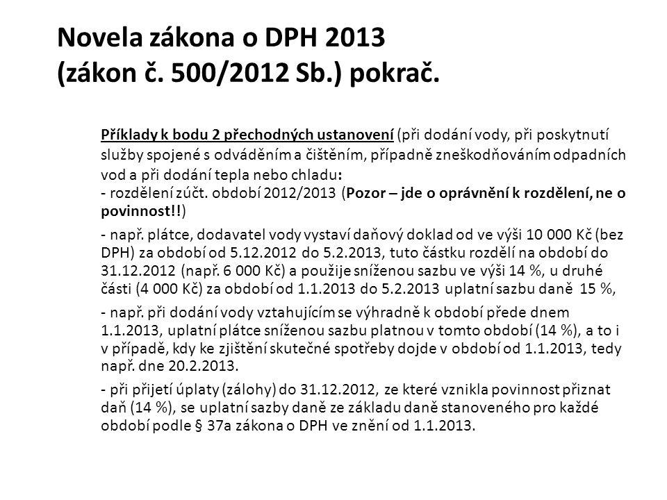 Novela zákona o DPH 2013 (zákon č. 500/2012 Sb.) pokrač. Příklady k bodu 2 přechodných ustanovení (při dodání vody, při poskytnutí služby spojené s od