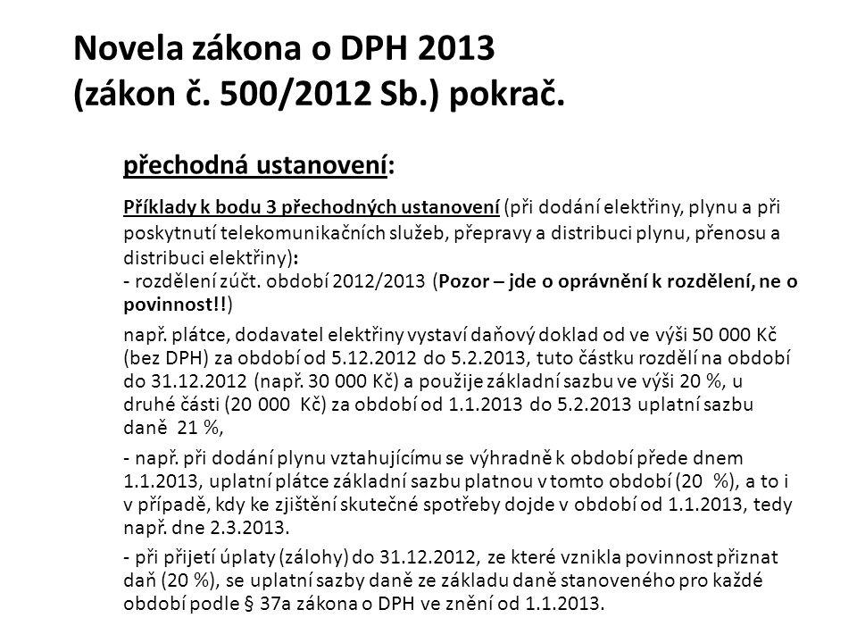 Novela zákona o DPH 2013 (zákon č. 500/2012 Sb.) pokrač. přechodná ustanovení: Příklady k bodu 3 přechodných ustanovení (při dodání elektřiny, plynu a