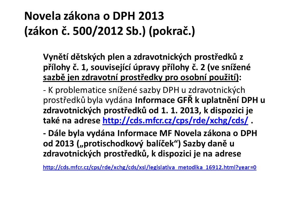 Novela zákona o DPH 2013 (zákon č. 500/2012 Sb.) (pokrač.) Vynětí dětských plen a zdravotnických prostředků z přílohy č. 1, související úpravy přílohy