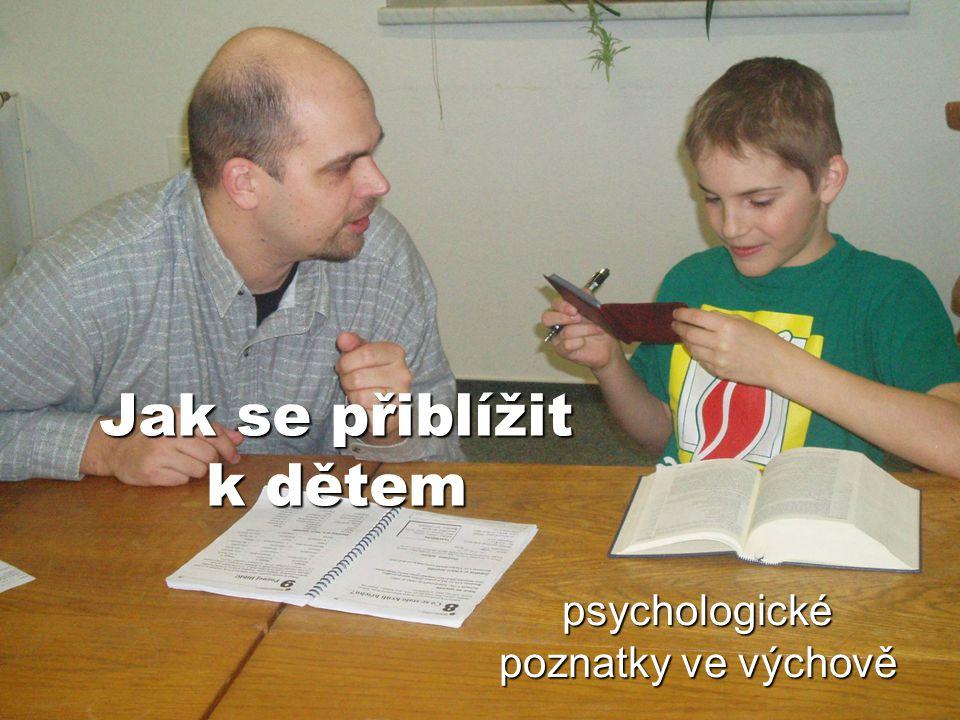Jak se přiblížit k dětem psychologické poznatky ve výchově
