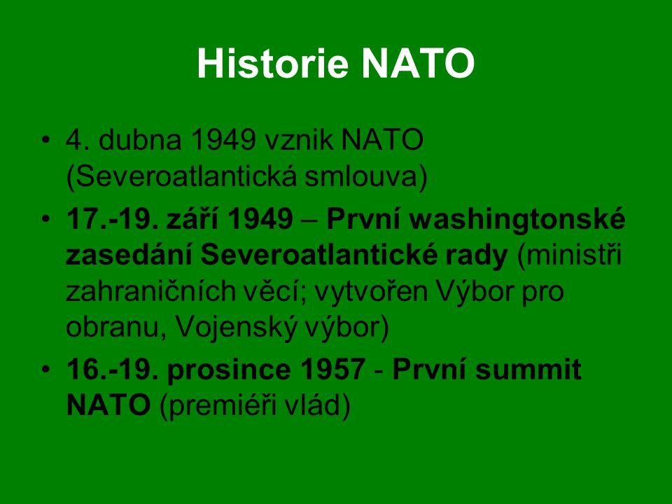 Historie NATO •4. dubna 1949 vznik NATO (Severoatlantická smlouva) •17.-19. září 1949 – První washingtonské zasedání Severoatlantické rady (ministři z