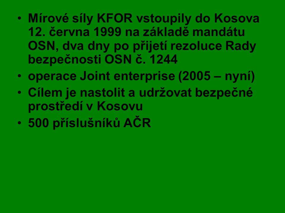 •Mírové síly KFOR vstoupily do Kosova 12. června 1999 na základě mandátu OSN, dva dny po přijetí rezoluce Rady bezpečnosti OSN č. 1244 •operace Joint