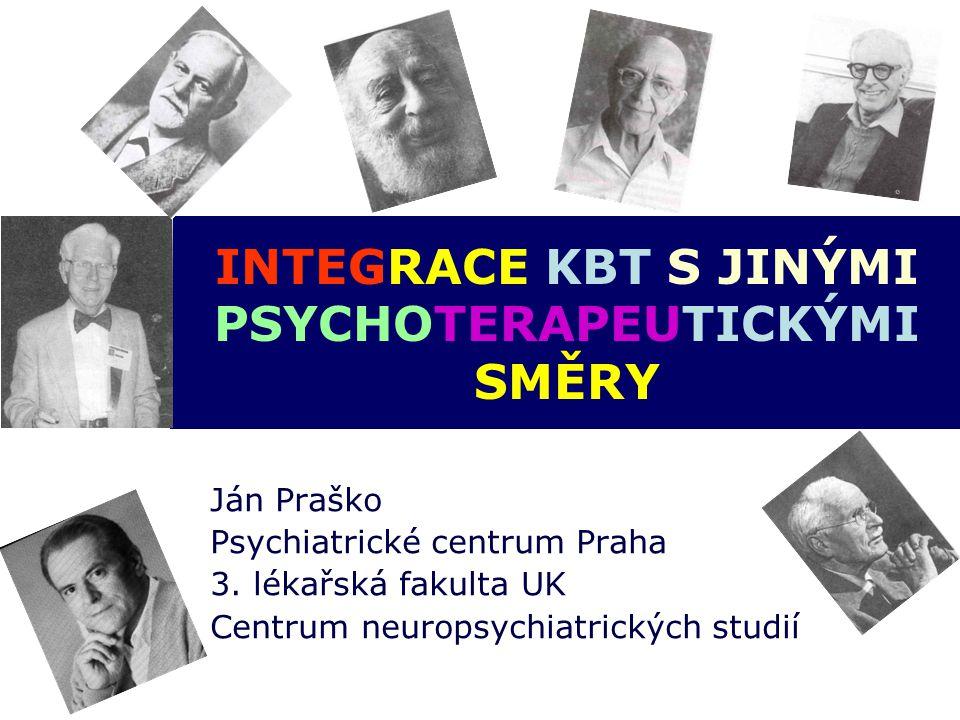 INTEGRACE KBT S JINÝMI PSYCHOTERAPEUTICKÝMI SMĚRY Ján Praško Psychiatrické centrum Praha 3. lékařská fakulta UK Centrum neuropsychiatrických studií