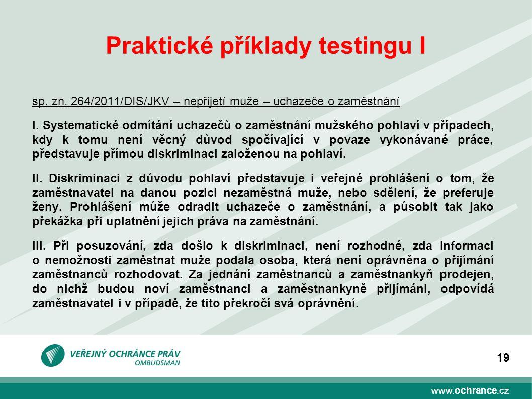 www.ochrance.cz 19 Praktické příklady testingu I sp.