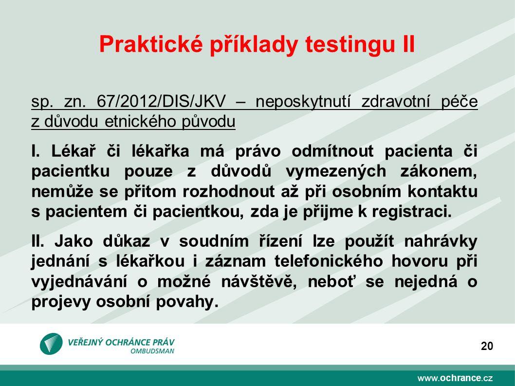 www.ochrance.cz 20 Praktické příklady testingu II sp.