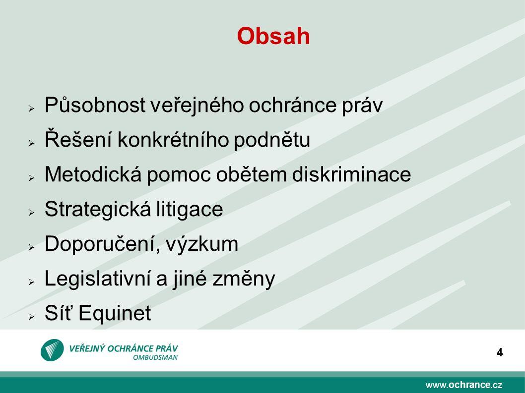 www.ochrance.cz 15 Nastínění řešení I  přímá diskriminace (zdravotní postižení – vzdělání, pohlaví/rodičovství – zaměstnání, tzv.