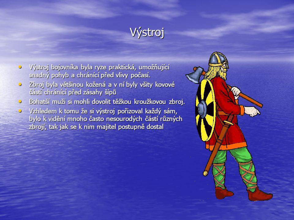Výstroj • Výstroj bojovníka byla ryze praktická, umožňující snadný pohyb a chránící před vlivy počasí. • Zbroj byla většinou kožená a v ní byly všity
