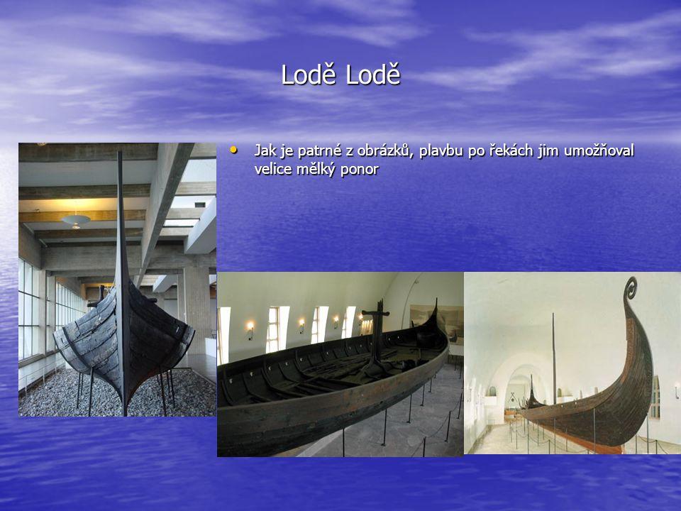 Lodě Lodě • Jak je patrné z obrázků, plavbu po řekách jim umožňoval velice mělký ponor