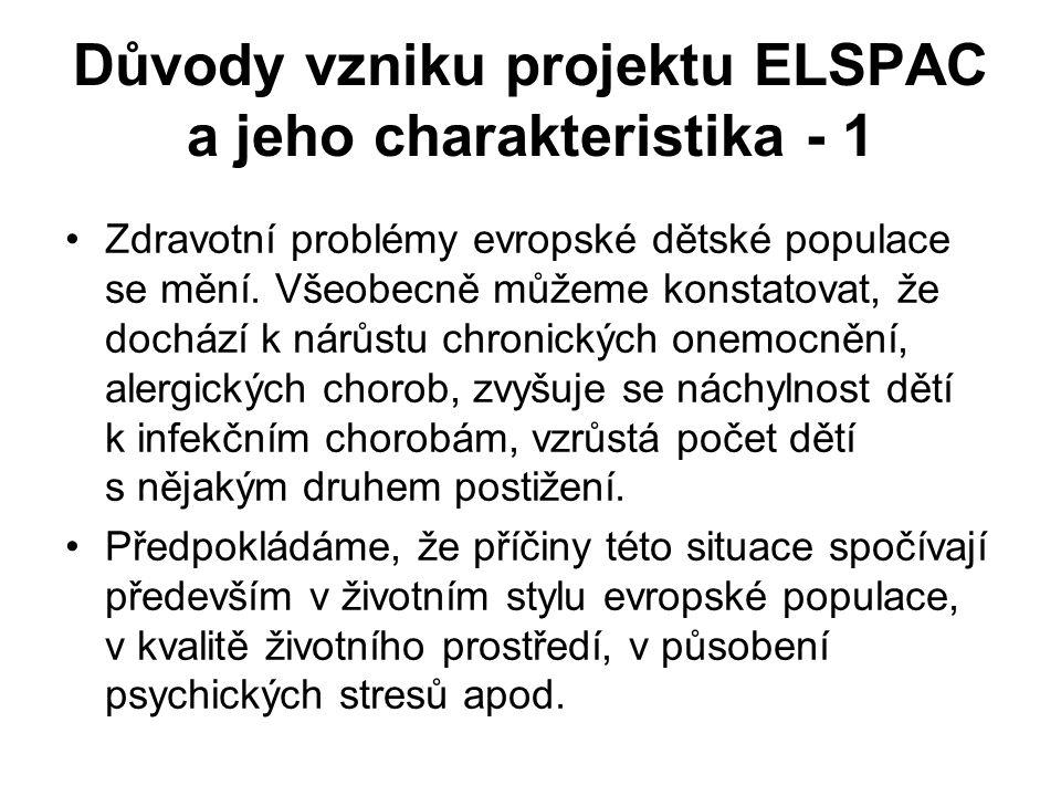 Důvody vzniku projektu ELSPAC a jeho charakteristika - 1 •Zdravotní problémy evropské dětské populace se mění. Všeobecně můžeme konstatovat, že docház