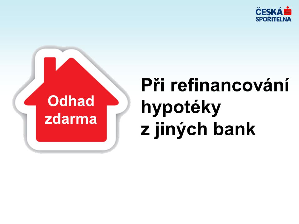 Odhad zdarma Při refinancování hypotéky z jiných bank