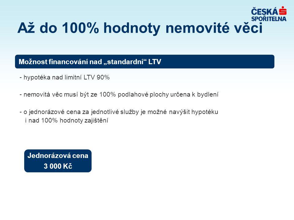 """Až do 100% hodnoty nemovité věci - hypotéka nad limitní LTV 90% - nemovitá věc musí být ze 100% podlahové plochy určena k bydlení - o jednorázové cena za jednotlivé služby je možné navýšit hypotéku i nad 100% hodnoty zajištění Jednorázová cena 3 000 Kč Možnost financování nad """"standardní LTV"""