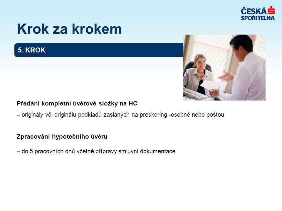5.KROK Předání kompletní úvěrové složky na HC – originály vč.